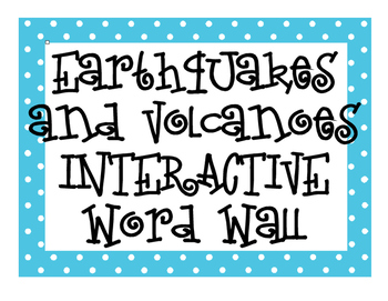 Earthquakes and Volcanoes INTERACTIVE Word Wall
