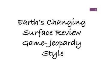 Earth's Changing Surface Review Game- Jeopardy Style
