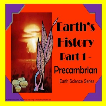 Earth's History Part 1 Precambrian Special Education/Autis
