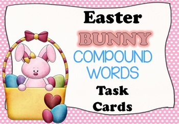 Easter BUNNY Compound Words Task Cards