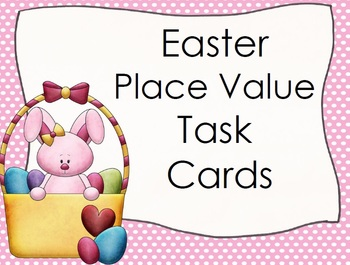 Easter Bunny Place Value Task Cards