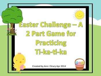 Easter Challenge - A 2 Part Rhythm Game to Practice Ti-ka-ti-ka
