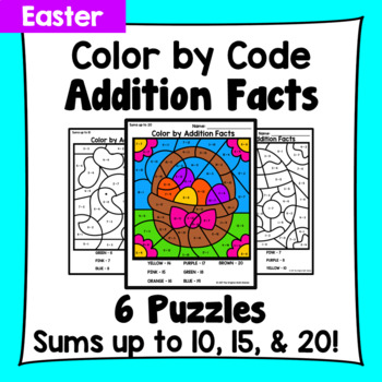Easter Color By Addition Facts: Sums up to 10, 15, & 20