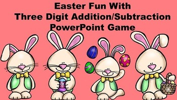 Easter Fun With Three Digit Addition/Subtraction -  PowerP