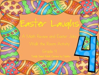 Easter Laughs- A Math Review and Easter Joke Walk the Room Gr.4