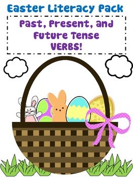 Easter Literacy Pack--Past, Present,and Future Verb Tense
