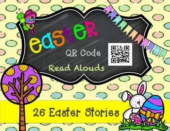 Easter QR Code Read Alouds- 26 Stories!