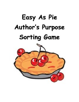 Easy As Pie Author's Purpose Sorting Game