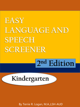 Easy Language Speech Screener - Kindergarten 2nd Edition -