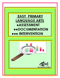 Easy Primary Language Arts  Assessment, Documentation, Int