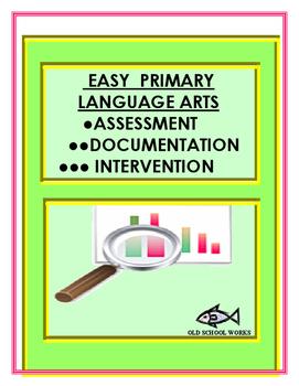 Primary Language Arts  Assessment, Documentation, Intervention