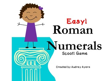 Easy Roman Numerals Scoot! Game - Review, Assessment, Acti