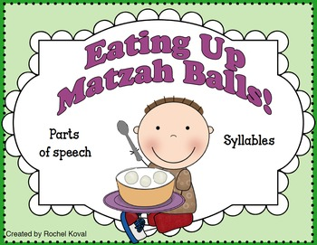 Parts of Speech and Syllables- Eating Up Matzah Balls!