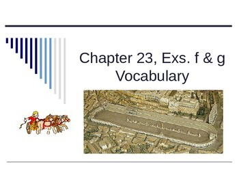 Ecce Romani I Chapter 23 Exercises f  & g Vocabulary PowerPoint