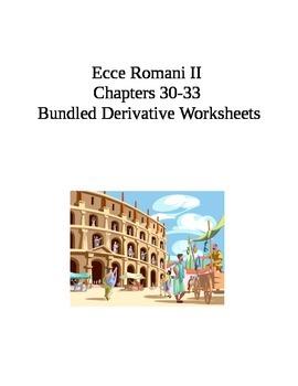 Ecce Romani II Chs. 30-33 Bundled Derivative Worksheets