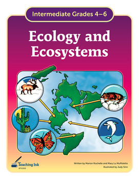 Ecology & Ecosystems (Grades 4-6) by Teaching Ink