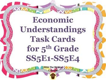 Economic Understandings Task Cards for 5th Grade:  SS5E1,S
