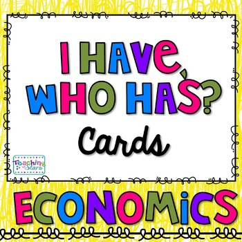 Economics I Have… Who Has? Cards