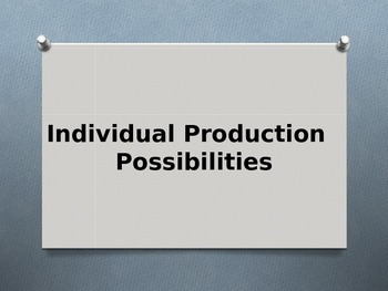 Economics - Individual Production  Possibilities