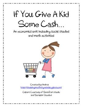 Economics Unit - If You Give A Kid Some Cash...