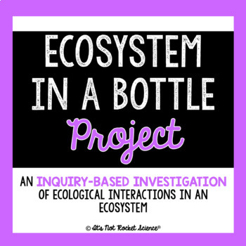 Ecosystem in a Bottle Project: An Inquiry-Based Ecological