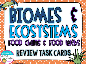 Ecosystems Biomes Food Chains and Food Webs Review Task Ca