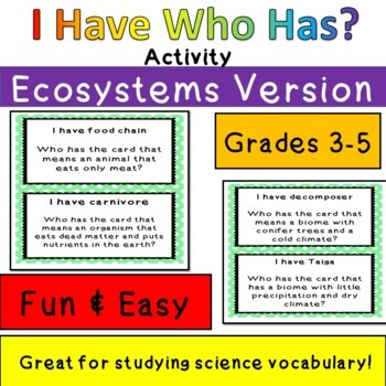 Ecosystems I have Who has