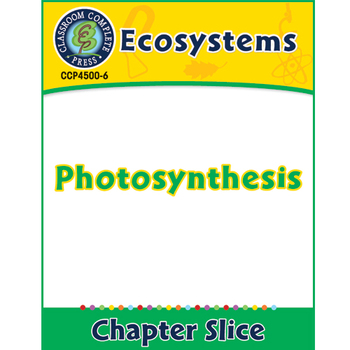 Ecosystems: Photosynthesis Gr. 5-8