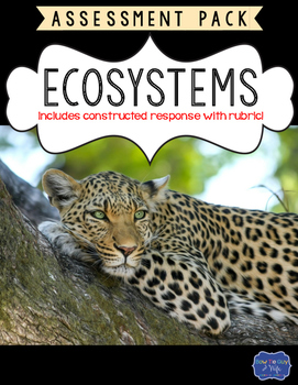 Ecosystems Test with Constructed Response Assessment