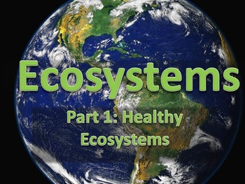 Ecosystems Unit 1 (3 Presentation plus Student Booklet)