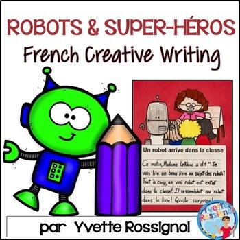 Écriture sans préparation (French Writing prompts) Robots