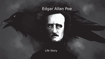 Edgar Allan Poe - Power Point - Life Story The Raven Facts