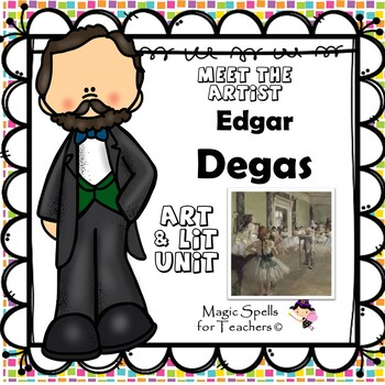 Edgar Degas - Meet the Artist - Artist of the Month - Mini