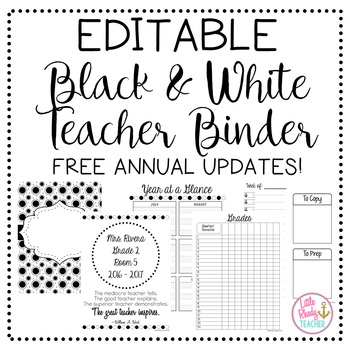 Editable Black and White Teacher Binder {FREE Annual Updates}