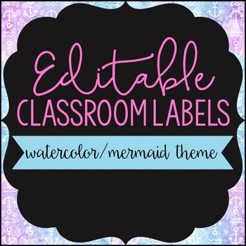 Editable Classroom Labels: Watercolor/Mermaid Theme