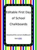 Editable First Day of School Chalkboard