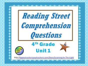 Reading Street Comprehension Questions Unit 1 Grade 4 (Editable)