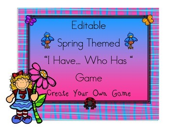 """Editable Spring Themed """"I Have… Who Has """" Game Create Your"""