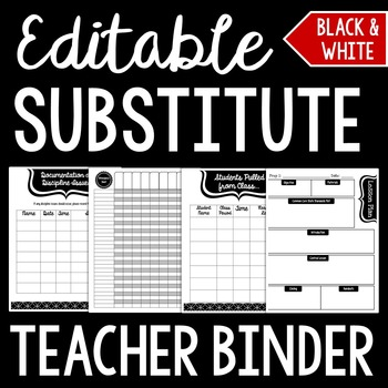 Substitute Teacher Binder: Black and White Theme - Editable