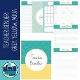 Editable Teacher Binder 17-18 Grey, Yellow, Aqua