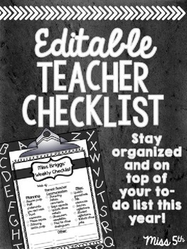 Editable Teacher Checklist- End of the Week Checklist