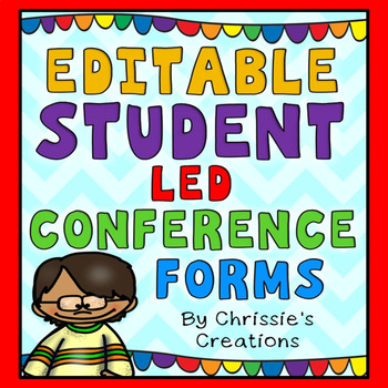 Student Led Conferences: EDITABLE FORMS