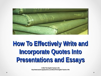 Effectively Write and Incorporate Quotes Into Presentation