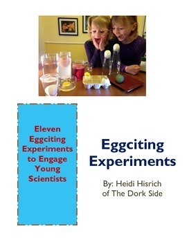 Egg Science: Eleven Egg-citing Experiments to Engage Young