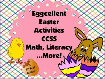 Eggcellent Easter Activities CCSS Math, Literacy...More!