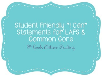 """Eighth Grade """"I Can"""" Statements LAFS & Common Core Reading Plain"""