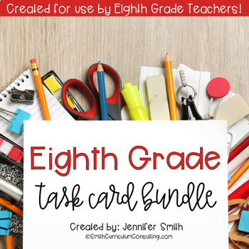 Eighth Grade Task Card Bundle of Resources for Interactive