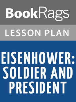 Eisenhower: Soldier and President Lesson Plans