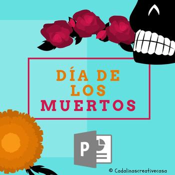 El Día de los Muertos PowerPoint In Spanish 48 Slides Day