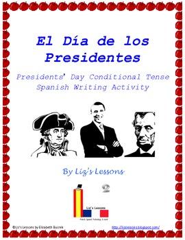 El Dia de los Presidentes-Spanish Conditional Tense Writin